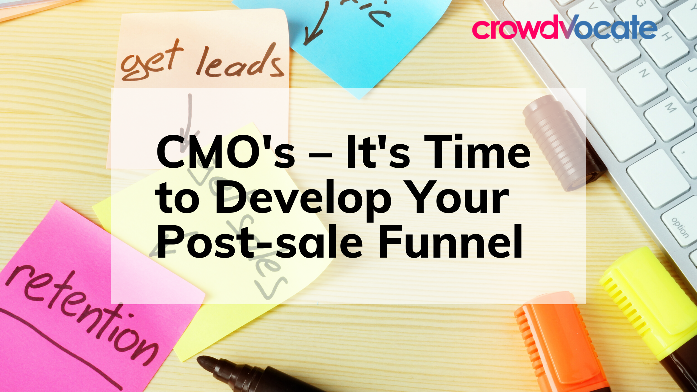 CMOs – Its Time to Develop Your Post-sale Funnel